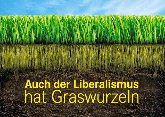 Auch der Liberalismus hat Graswurzeln