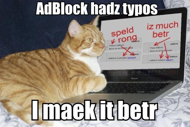 AdBlock hadz typos.  I maek it betr