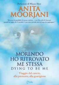 Morendo Ho Ritrovato Me Stessa - Anita Moorjani
