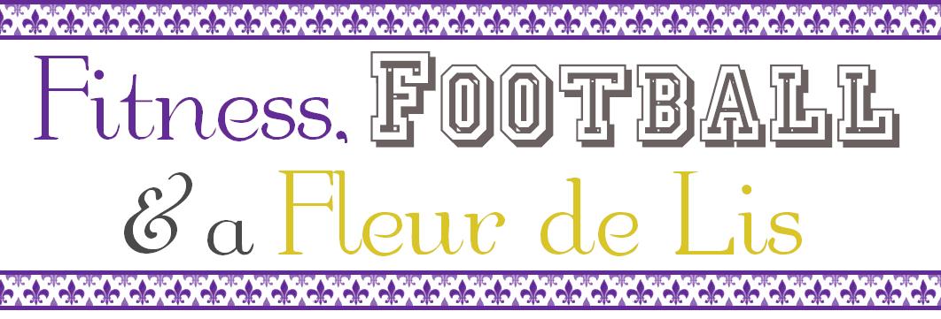 Fitness, Football and a Fleur de Lis