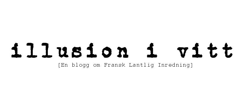 Illusion i vitt - Fransk lantlig inredning med inslag av Shabby Chic och Romantik