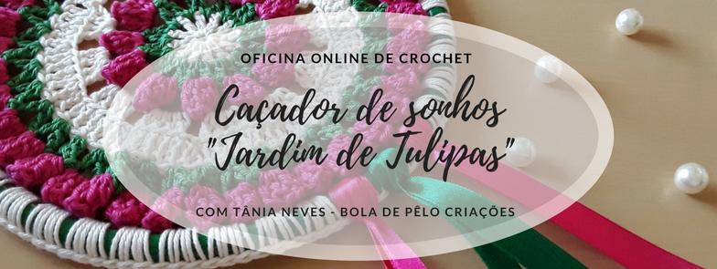 Oficina Criativa online Caçador de Sonhos Jardim de Tulipas