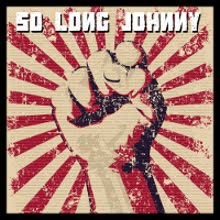SO LONG JOHNNY!