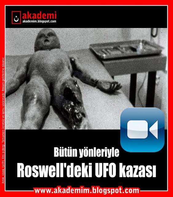 Bütün yönleriyle Roswell'deki UFO kazası