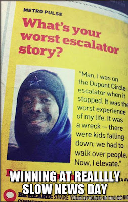 worst escalator story, slow news day