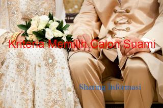 Kriteria Memilih Calon Suami