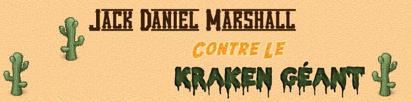Jack Daniel Marshall contre le Kraken Géant