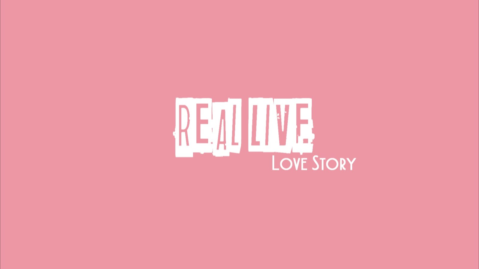Real Live Love Story