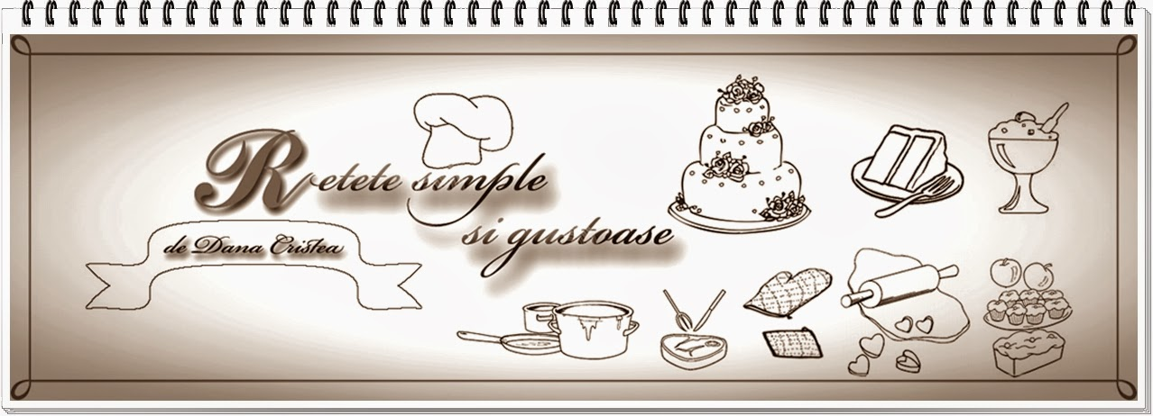 ♥ Retete simple si gustoase ♥