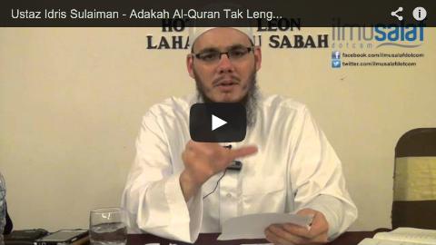 Ustaz Idris Sulaiman – Adakah Al-Quran Tak Lengkap Sehingga Memerlukan kepada Hadis?