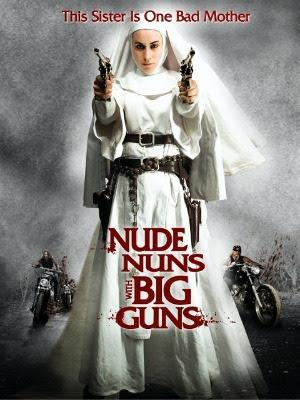 Nữ Tu Báo Thù Vietsub - Nude Nuns With Big Guns (2010) Vietsub (18+)