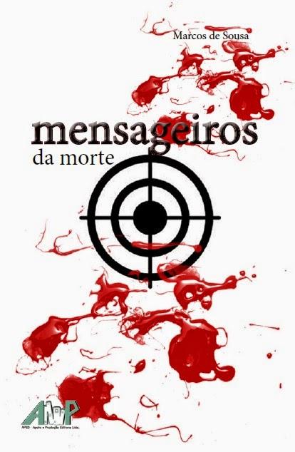 Mensageiros da morte - Marcos de Sousa
