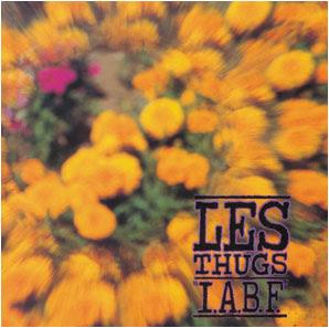 LES THUGS -  I.A.B.F (1991)