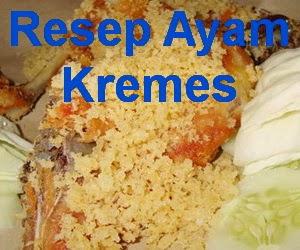 Resep Ayam Kremes Renyah Enak