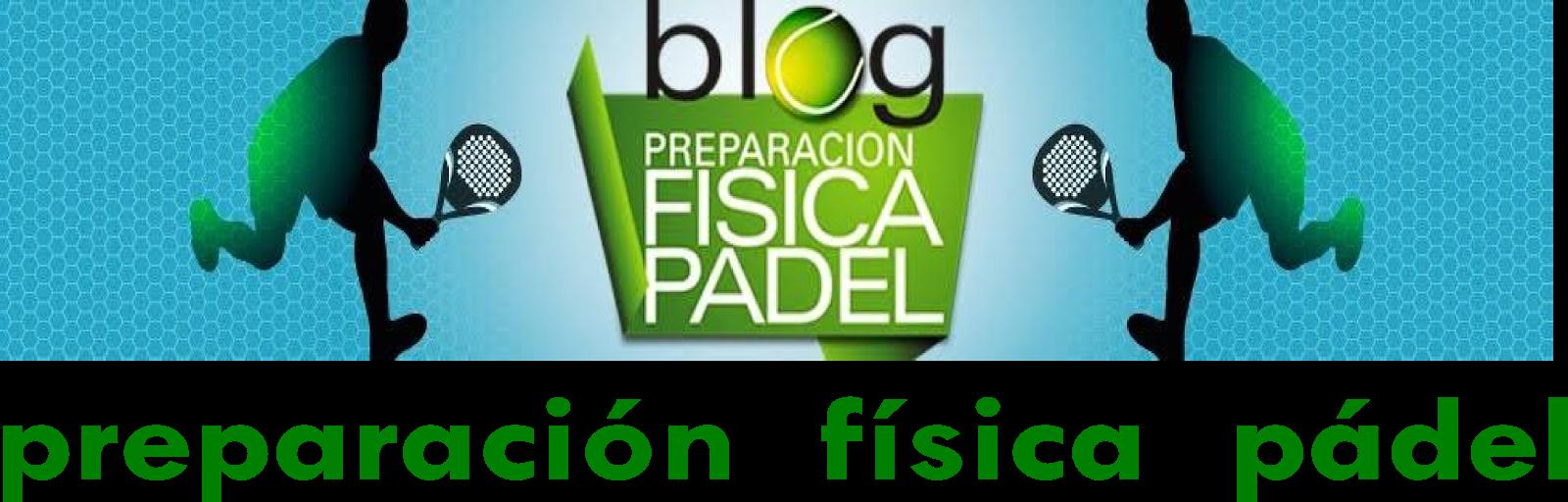 PREPARACIÓN FÍSICA PÁDEL
