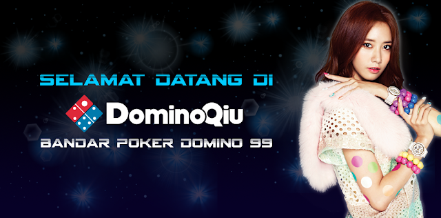 DominoQiu.com Agen Domino 99 Terbaik Indonesia