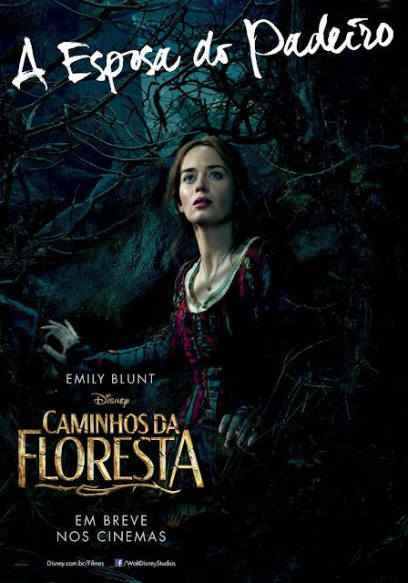 """""""Caminhos da Floresta"""" (Into The Woods) posteres brasileiros Emily Blunt"""