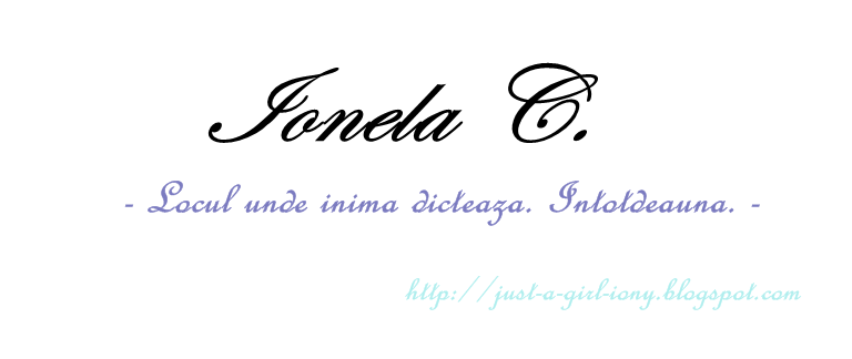 - IonelaC. -