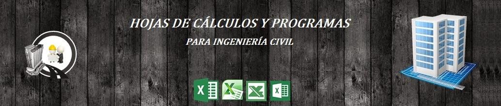 HOJAS DE CÁLCULOS Y PROGRAMAS PARA INGENIERÍA CIVIL