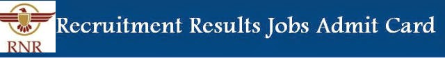 RECRUITMENT RESULTS JOBS ADMIT CARD