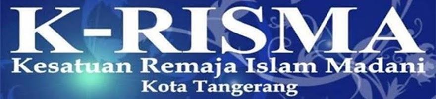 K-RISMA (kesatuan Remaja Islam Madani) Kota Tangerang
