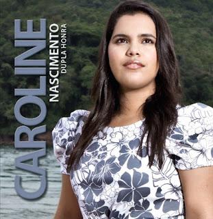 Caroline Nascimento - Dupla Honra 2011 Playback