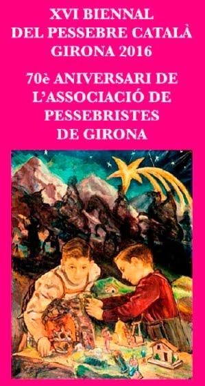 XVI BIENNAL DEL PESSEBRE CATALÀ GIRONA 2016