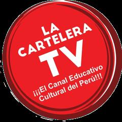 LA CARTELERA TV, EL CANAL EDUCATIVO CULTURAL DEL PERÚ