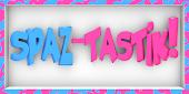 Spaz - Tastik