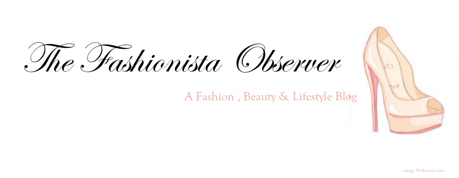 The Fashionista Observer- An Irish Fashion, Beauty & Lifestyle Blog