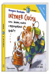 http://lubimyczytac.pl/ksiazka/226934/inzynier-ciucma-czyli-srubka-mlotek-i-przemadrzale-roboty