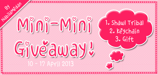 Mini-Mini Giveaway By NabilaMedan