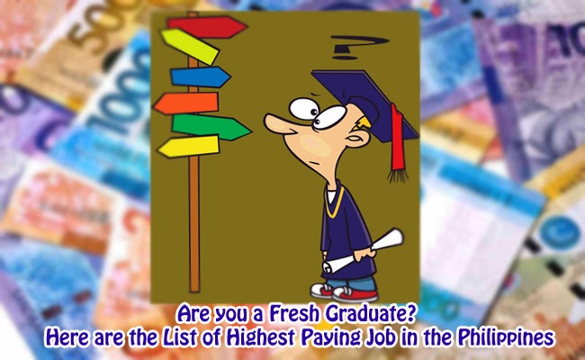 Are you a Fresh Graduate? Here are the List of Highest Paying Job in the Philippines