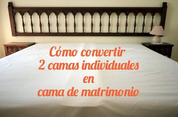 No sin mis hijos c mo convertir dos camas individuales en for Camas individuales ikea