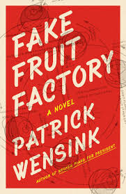December Selection: Patrick Wensink's Fake Fruit Factory