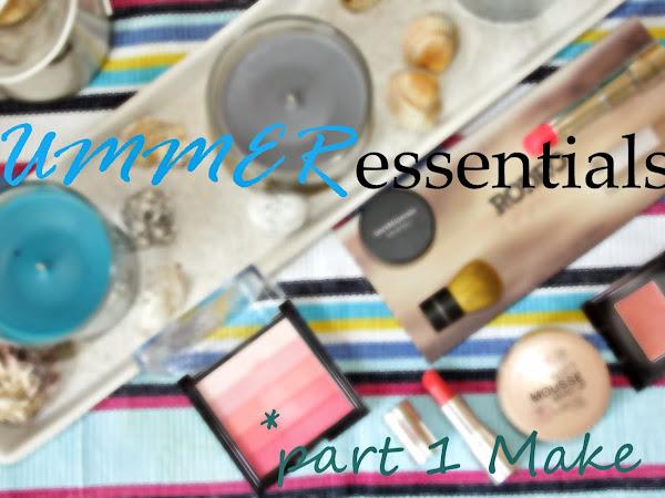 SUMMER ESSENTIALS   Part 1   Make up + VIDEO