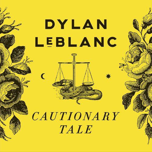 Cautionary Tale Dylan LeBlanc News du jour sur le blog de la Muzic de Lady