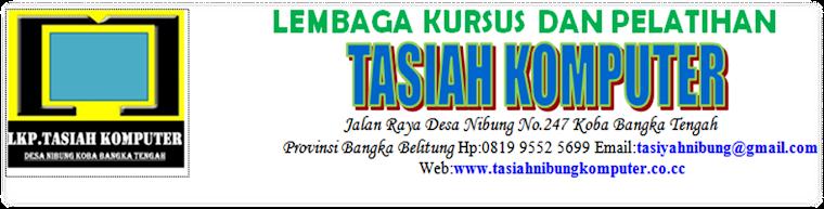Selamat Datang di LKP TASIAH KOMPUTER NIBUNG KOBA BANGKA TENGAH INDONESIA
