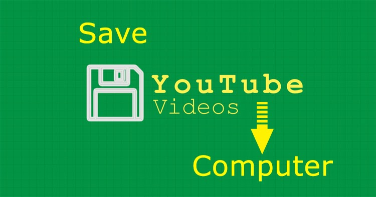 Save Videos YouTube to Computer