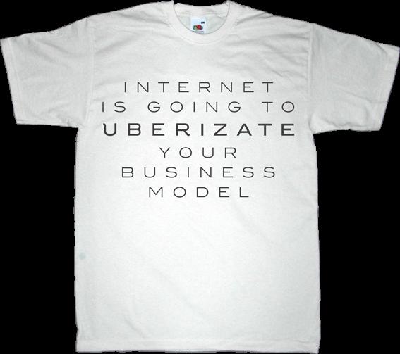 uber disruptive obsolete internet 2.0 useless patents useless CEOs useless lawsuits useless corporation t-shirt ephemeral-t-shirts