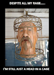 Just a Head in a cage.