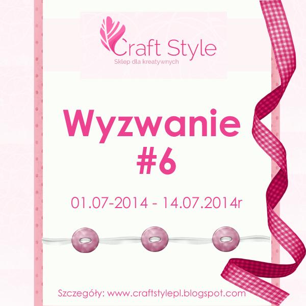 http://www.craftstylepl.blogspot.com/2014/07/wyzwanie-6.html
