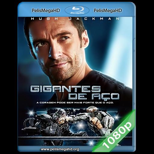 GIGANTES DE ACERO (2011) 1080P HD MKV ESPAÑOL LATINO