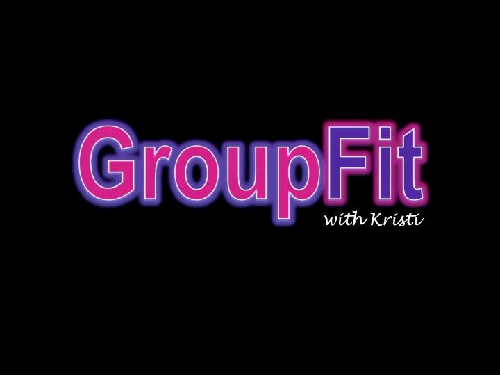 Get Fit...Get GroupFit!