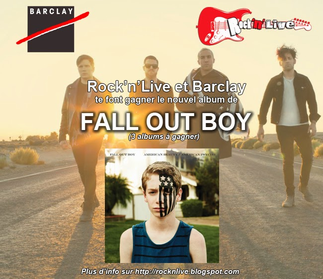 concours rock'n'live barclay universal music france fall out boy 2015 american beauty american psycho