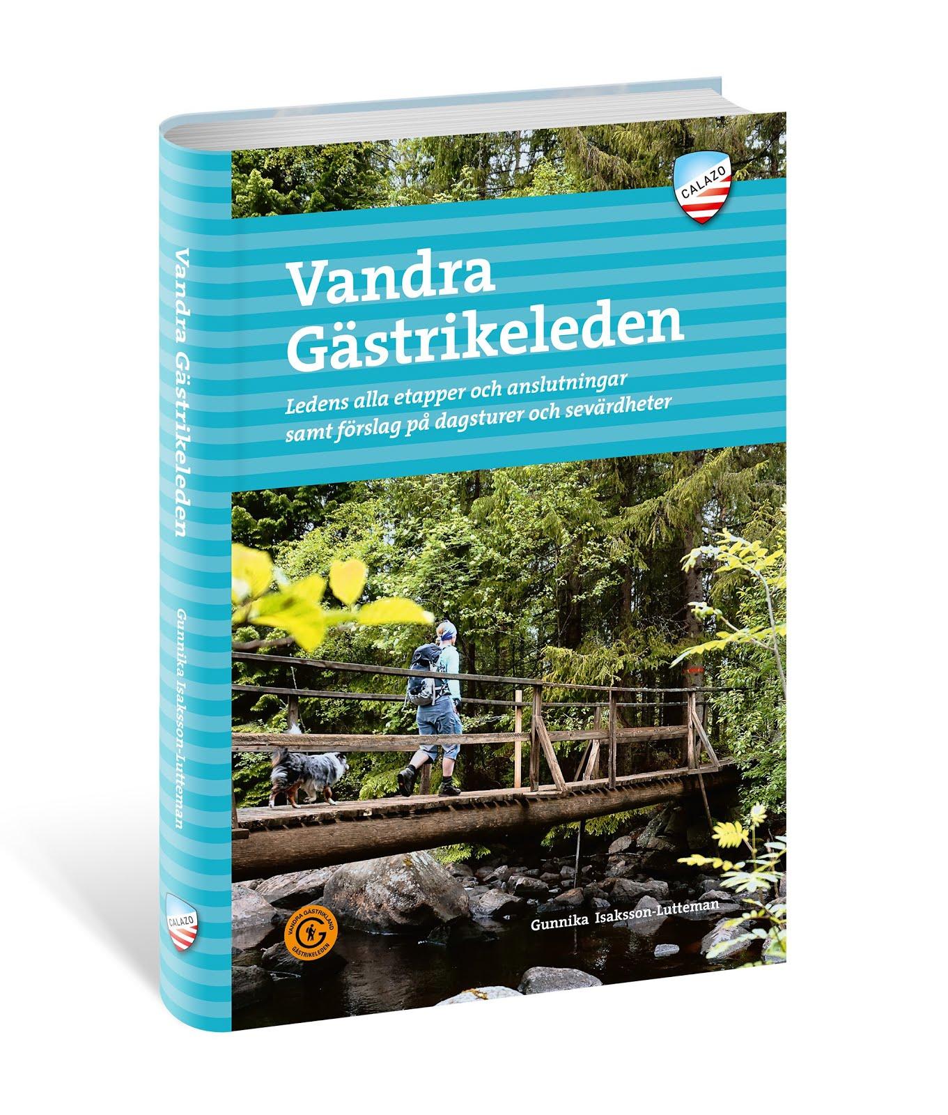 Guideboken Vandra Gästrikeleden av Gunnika