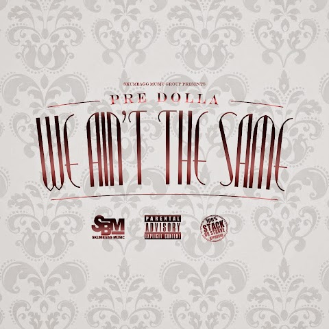 SONG REVIEW: Pre Dolla - We Aint The Same