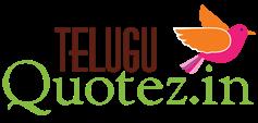 Teluguquotez.in |Telugu quotes|Tamil quotes|Bengali quotes|hindi quotes