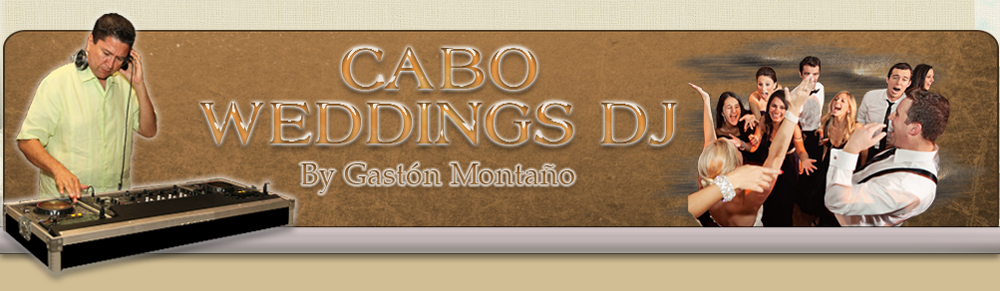 Cabo Weddings DJ by Gastón Montaño