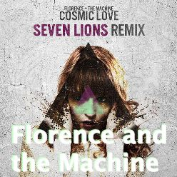 'Seven Lions' Takes a Unique Look at Florence and the Machine's Music, Track Cosmic Love, Remixing it for Fans.